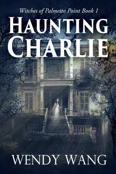 Haunting Charlie - Wendy Wang