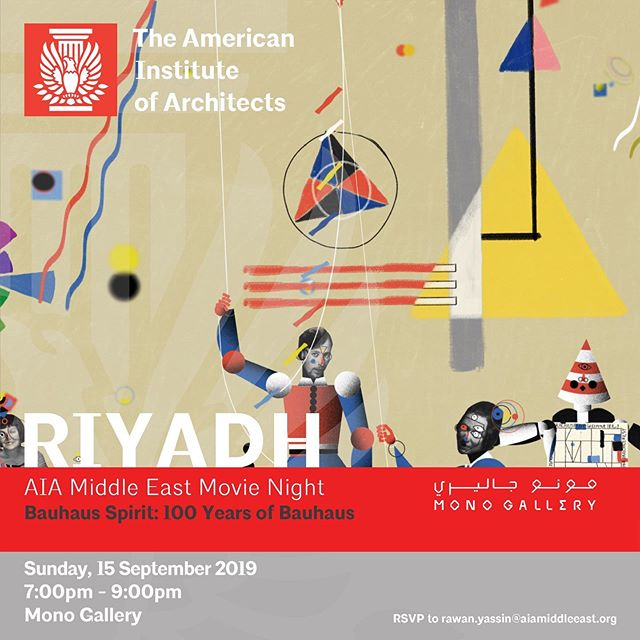 AIA Middle East Movie Night Bauhaus Spirit: 100 Years of Bauhaus  Sunday, 15 September 2019 7:00 - 9:00pm Mono Gallery, Riyadh  Celebrate the 100th anniversary of Walter Gropius' Bauhaus with this lively and wide-ranging exploration of the movement uniting modern design, art, architecture and performing arts with communal social living to form an academic discipline and utopian way of life.  Mono Gallery serves as the perfect backdrop where you will enjoy their current exhibition after the movie. The event will begin promptly at 7:15pm with a 90-minute run time. Please arrive on time.  RSVP to rawan.yassin@aiamiddleeast.org  #architecture #architect #aiame #design #designer #bauhaus #riyadh