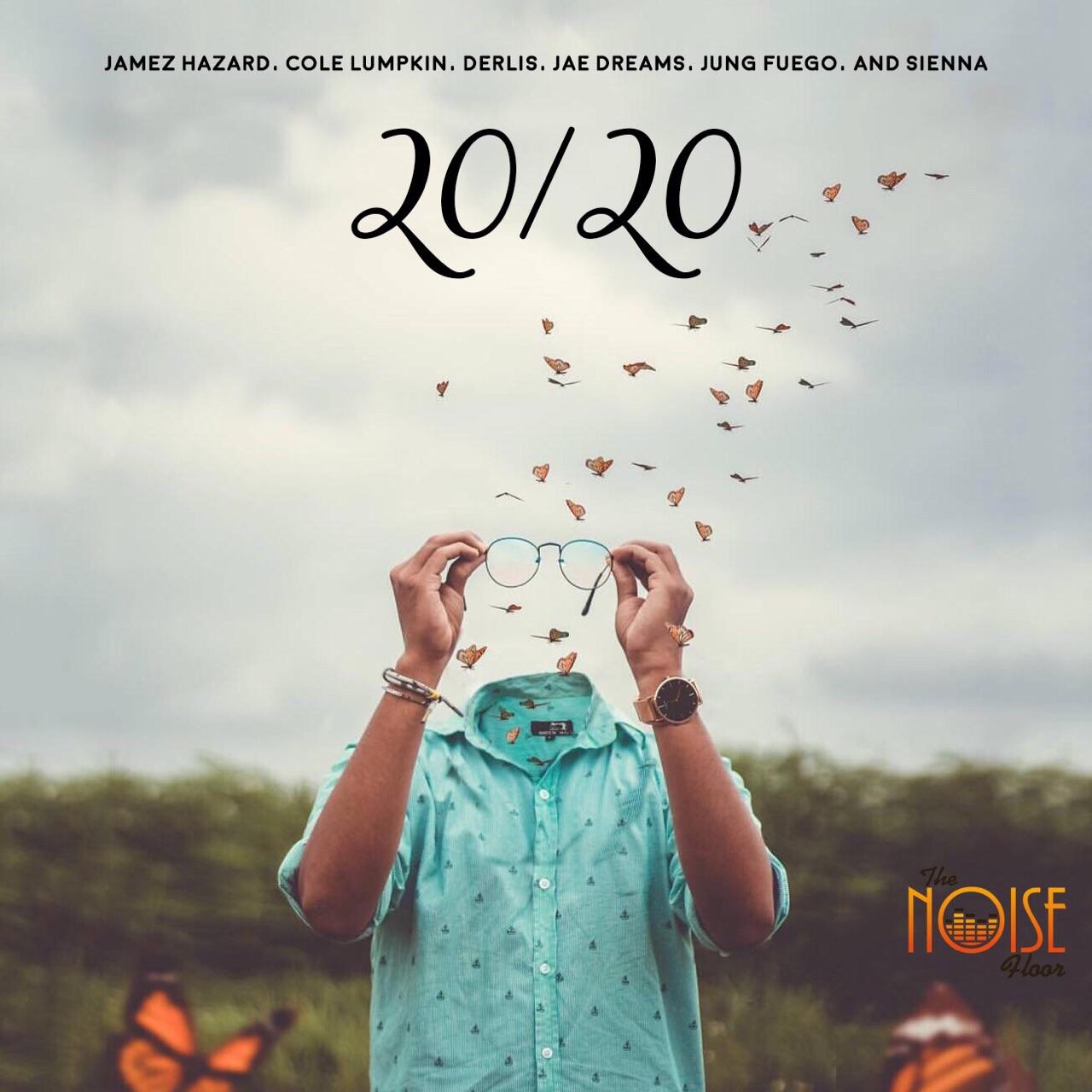 The Noise Floor Studios presents:20/20withJung Fuego,Jae Dreams,Jamez Hazard,Derlis,Sienna Sears - CLICK TO STREAM