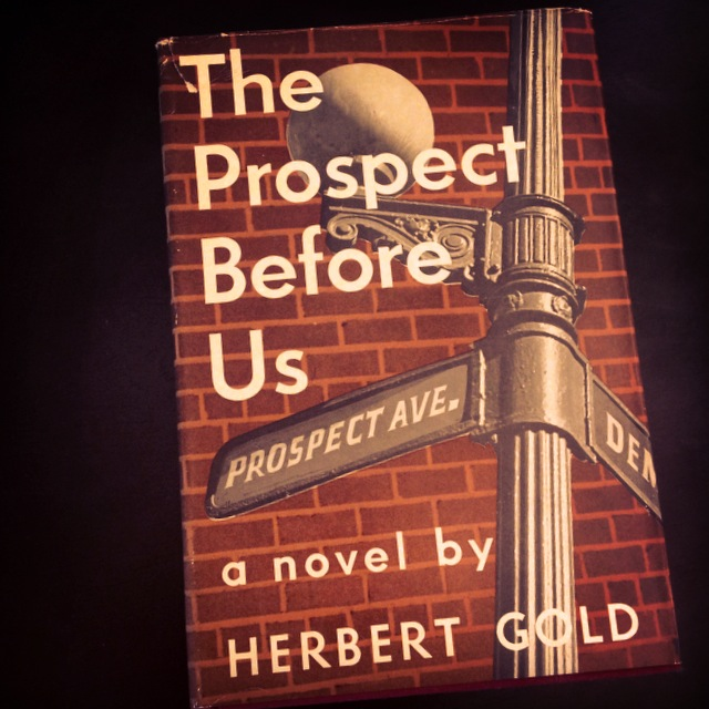 Herbert Gold - 1954 - THE PROSPECT BEFORE US - Photo by Diana Phillips.JPG