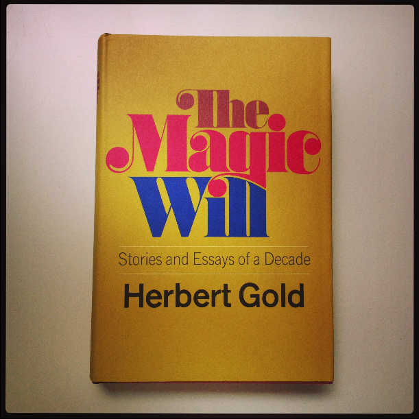 Herbert Gold - 1971 - THE MAGIC WILL - Photo by Diana Phillips.jpg
