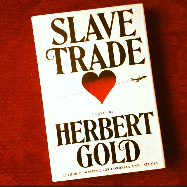 Herbert Gold - 1979 - SLAVE TRADE - Photo by Diana Phillips.JPG