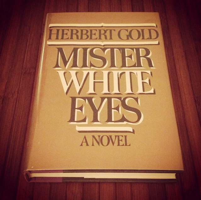 Herbert Gold - 1984 - MISTER WHITE EYES - Photo by Diana Phillips.jpg