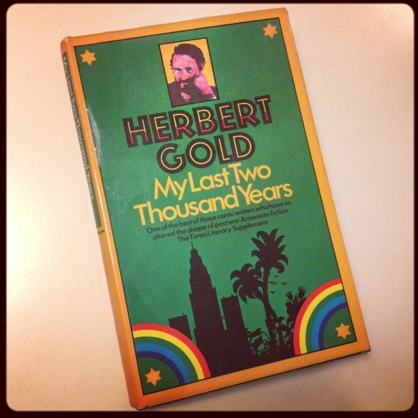Herbert Gold - 1972 - MY LAST TWO THOUSAND YEARS - UK Edition - Photo by Diana Phillips.JPG
