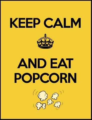 ba699f51b7bb16d1ab9dddbcebafc730--pop-corn-keep-calm-quotes.jpg