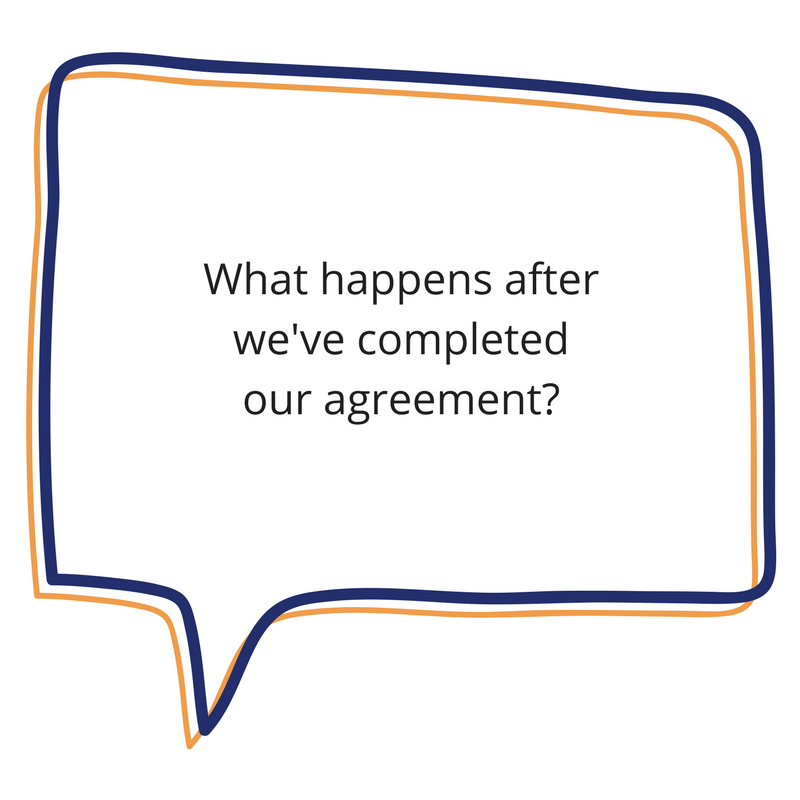 what happens after we've completed our agreement.png