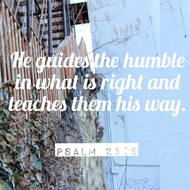 Psalm 25:9 #WorshipXposedVOTW #VOTD