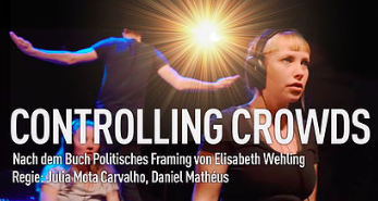 CONTROLLING CROWDS - POLITICAL FRAMING IS TAKING THE THEATRE STAGE …more