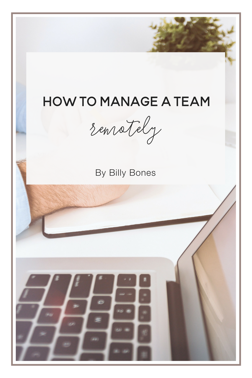 How to Manage a Remote Team by Billy Bones, Featured on NoraConrad.com