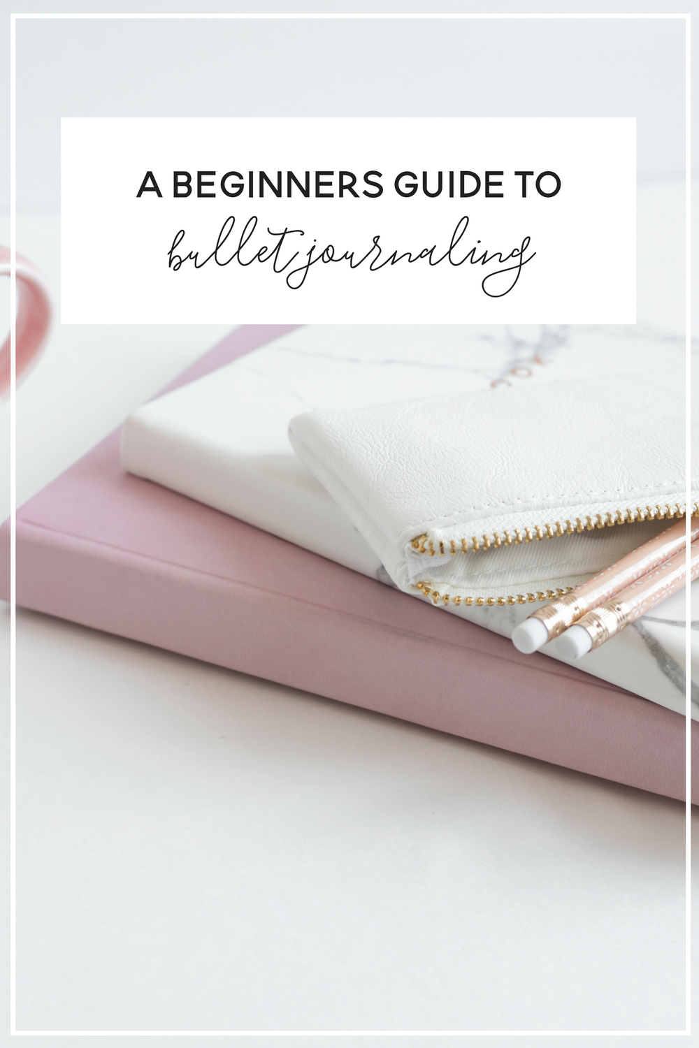 a beginners guide to bullet journaling.png