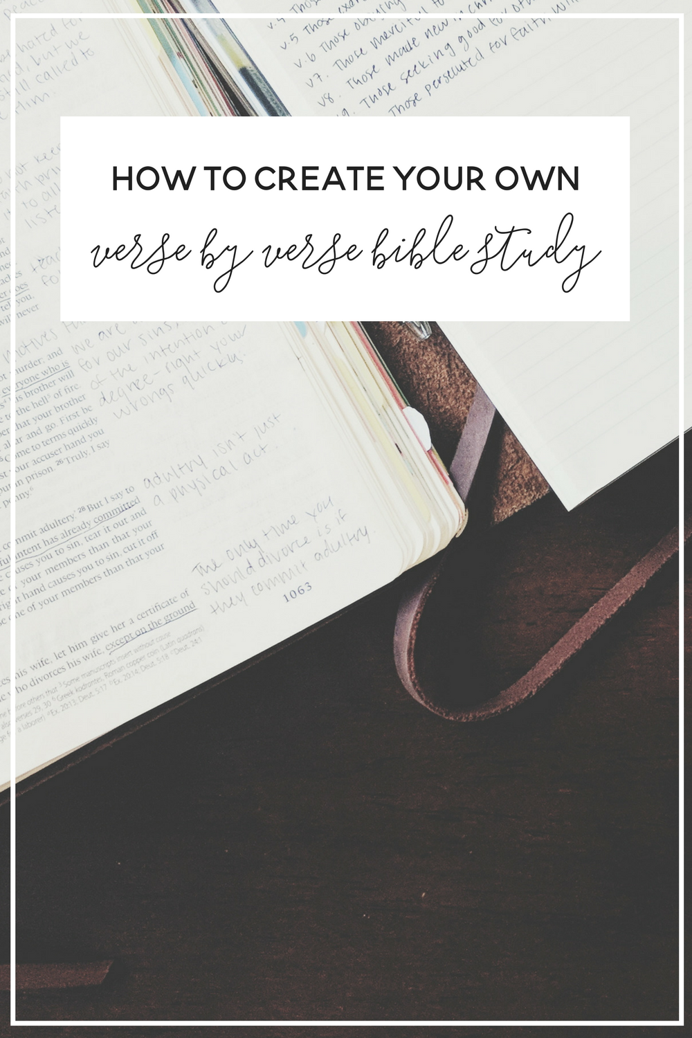 Create your own Bible Study, verse by verse