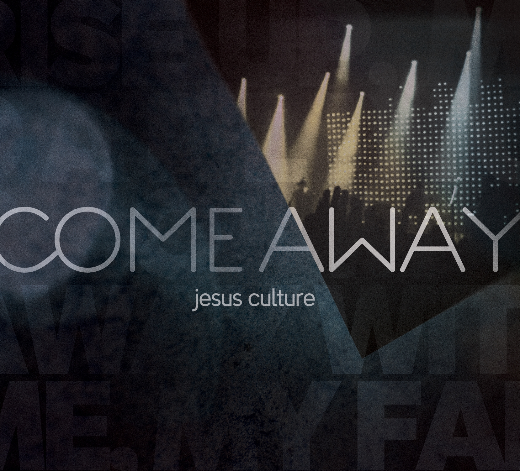 Jesus Culture - Come Away cover art.jpg