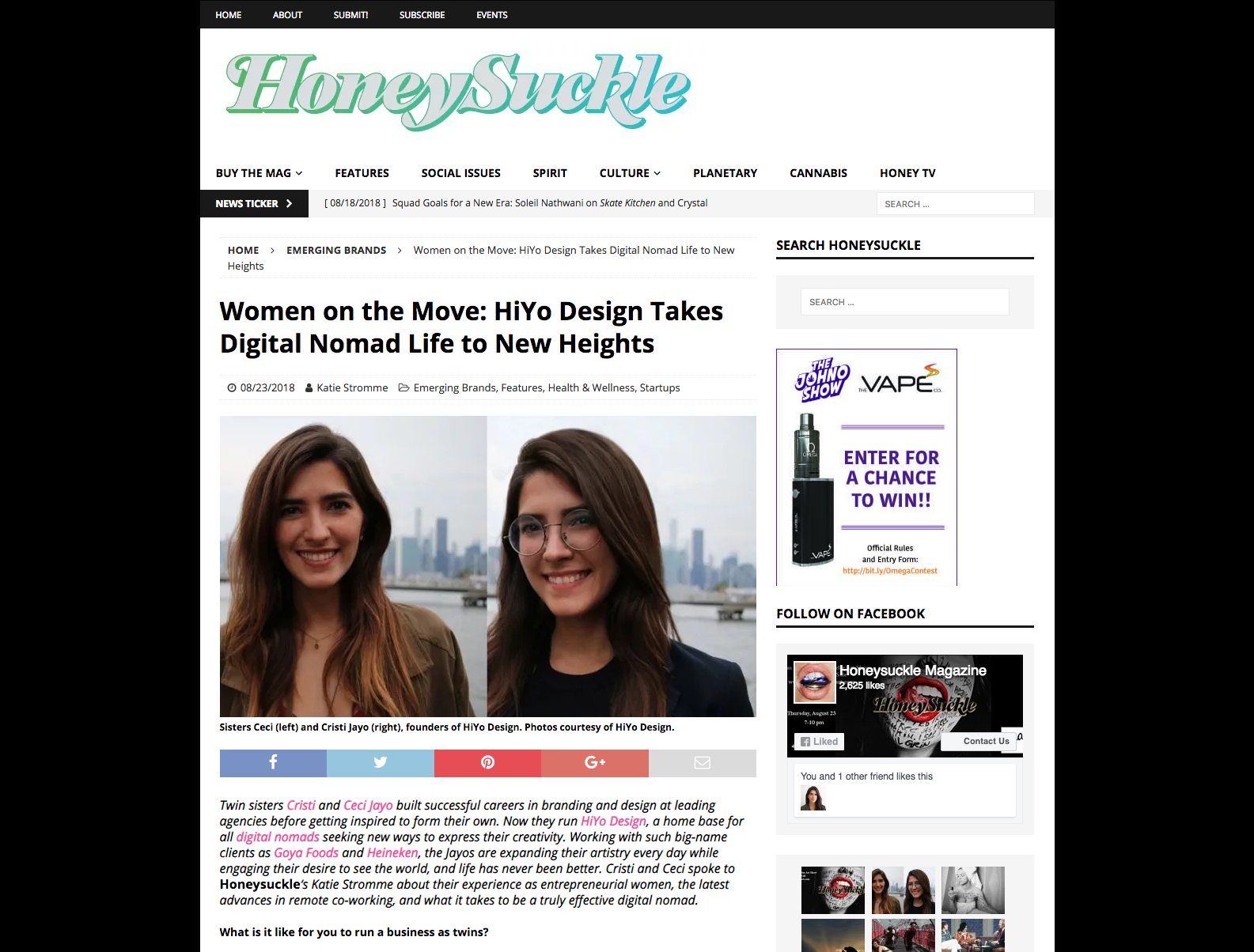 Honeysuckle Magazine  - Twin sisters Cristi and Ceci Jayo run   HIYO Design  , a home base for all digital nomads seeking new ways to express their creativity.