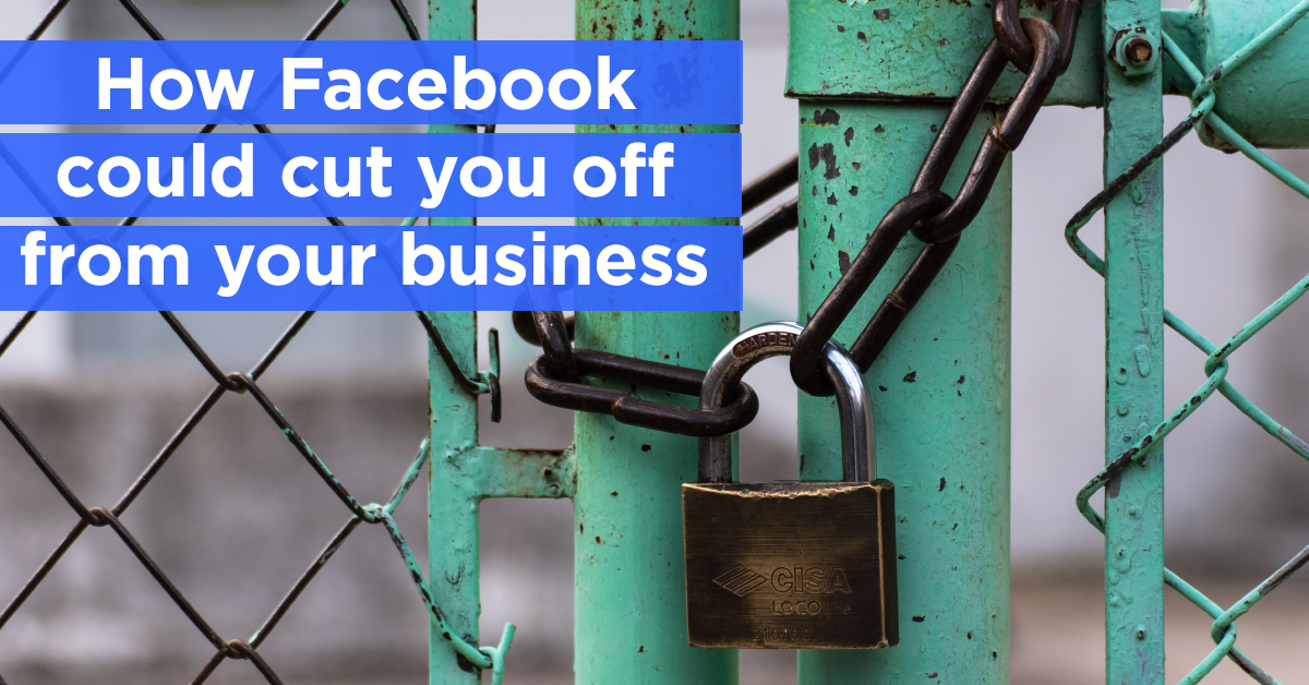 Why-Facebook-could-cut-you-off-from-your-business-Rt.png