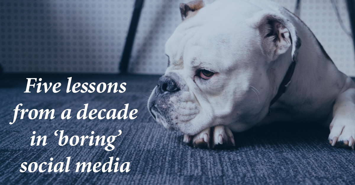 5-lessons-from-a-decade-in-boring-social-media.png