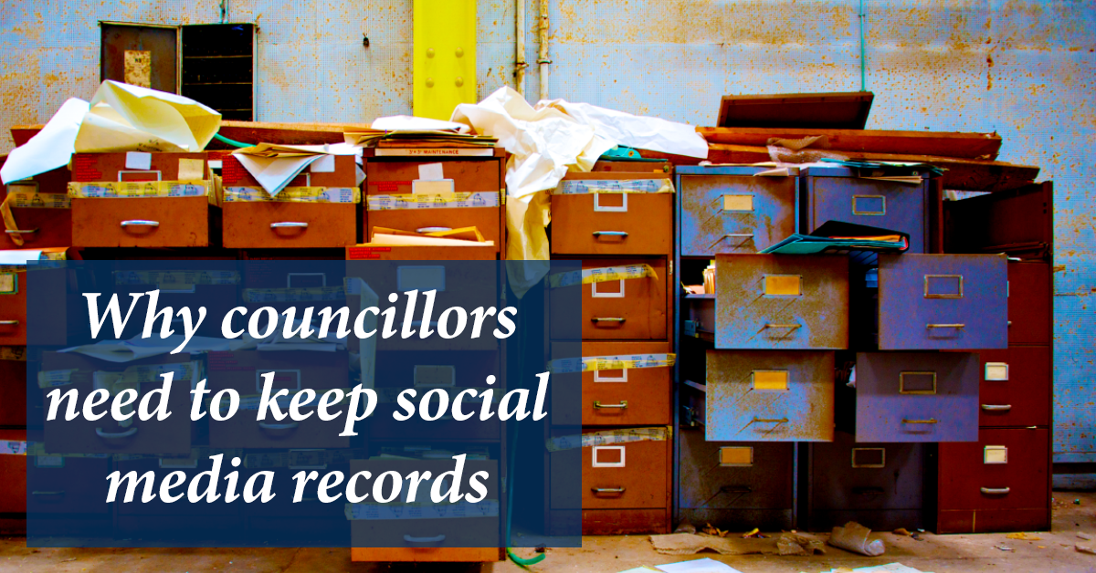 Why councillors need to keep social media records | Cinc Social Media