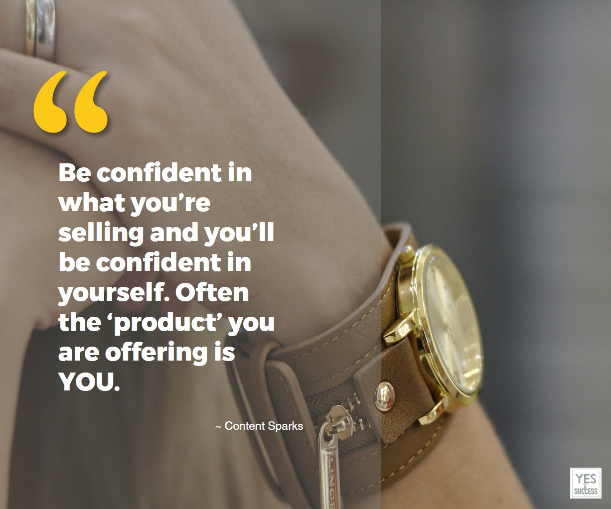 Have confidence in yourself and lose your aversion to sales