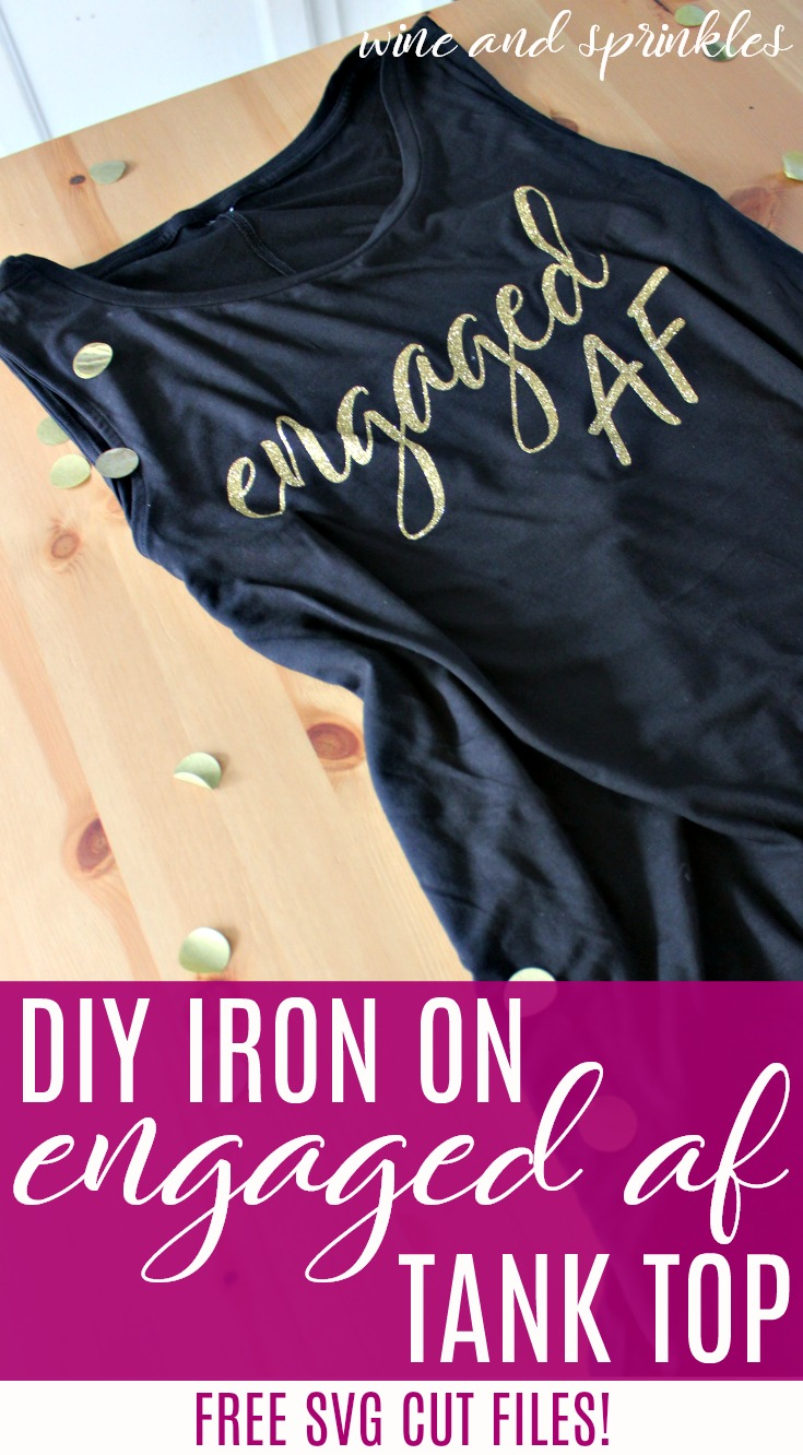 DIY Iron on Engaged AF Bridal Tank Tops #engagedaf #htvvinyl #cricut