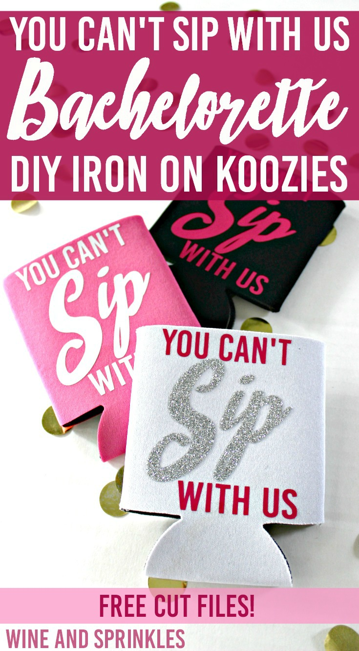 You Can't Sip with Us Iron On HTV Bachelorette Koozies #bachelorette #youcantsipwithus #htvvinyl #svgfiles