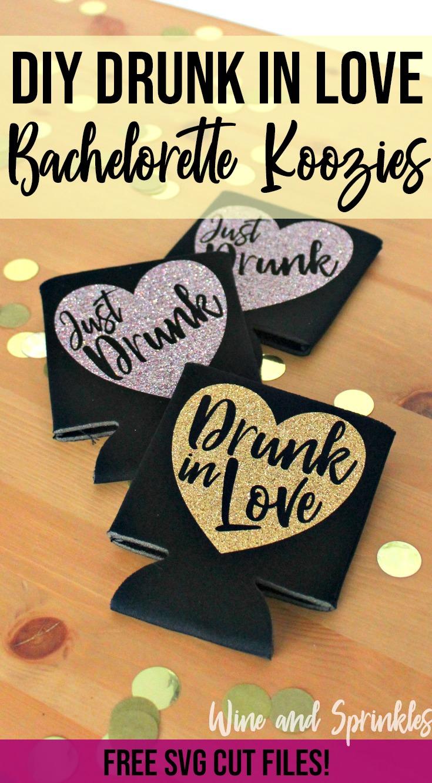 DIY Iron On HTV Drunk in Love Bachelorette Party Koozies #bachelorette #drunkinlove #justdrunk #koozie