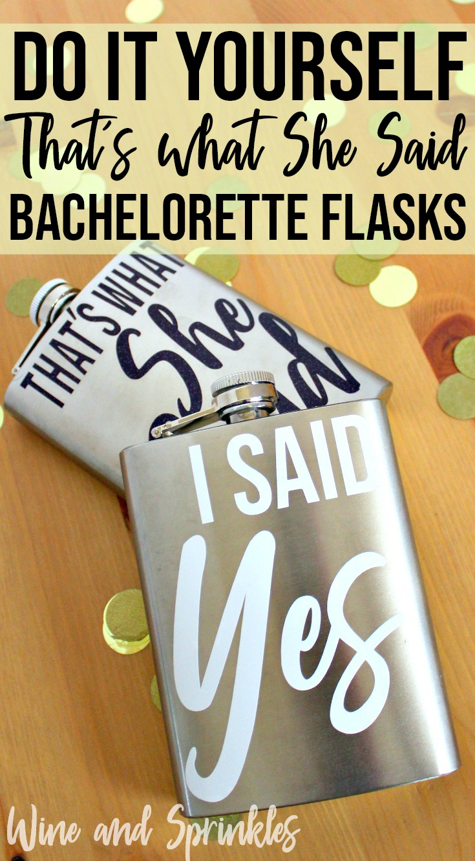 DIY That's what She Said Bachelorette Flasks #bachelorette #flasks #thatswhatshesaid