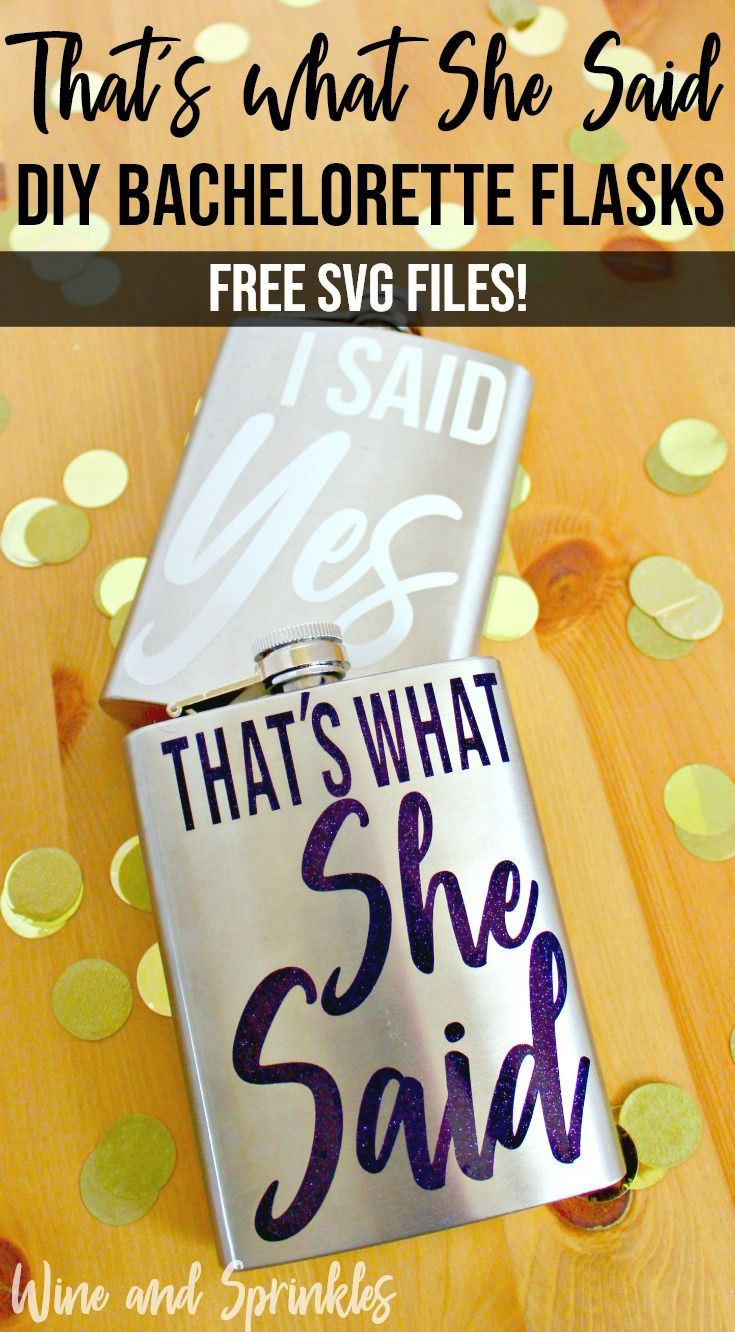 DIY That's what She Said Bachelorette Flasks #bachelorette #flasks #thatswhatshesaid