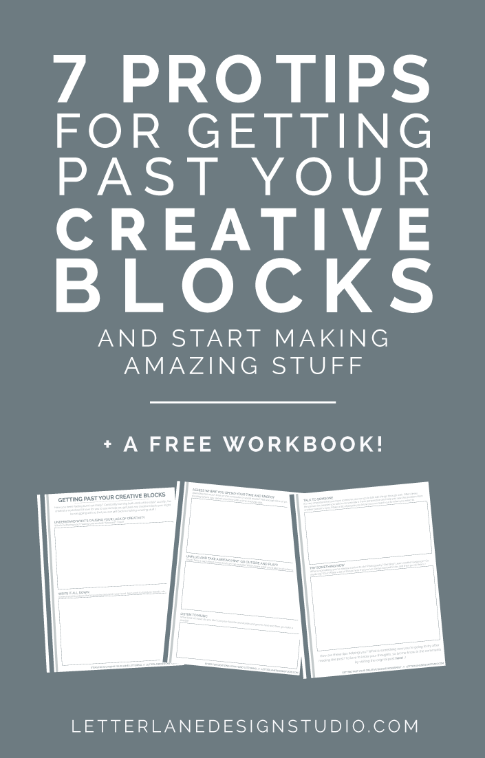 7 Pro Tips For Getting Past Your Creative Blocks + A Free Workbook!