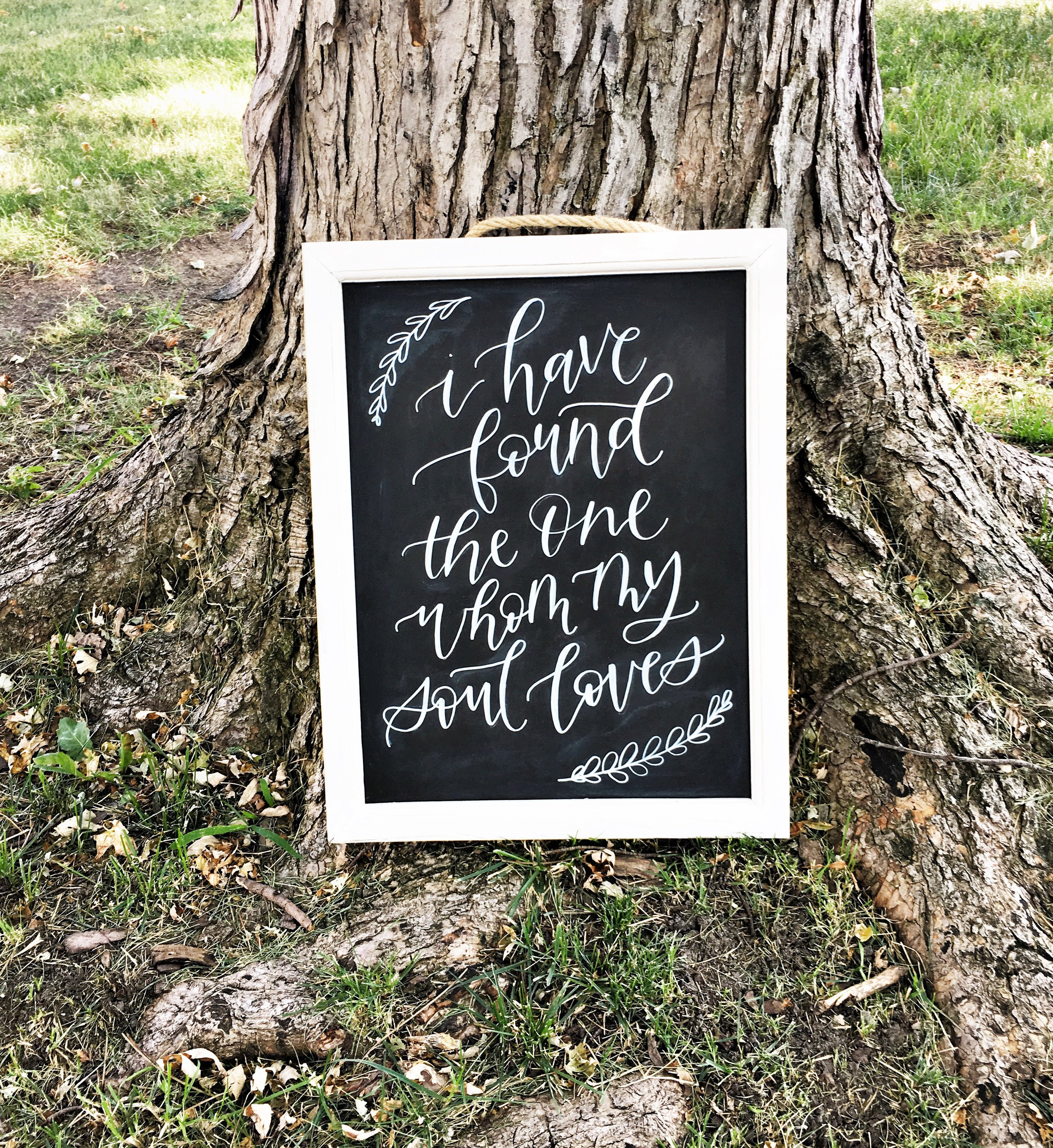 I have found the one whom my soul loves wedding sign chalkboard calligraphy hand lettering