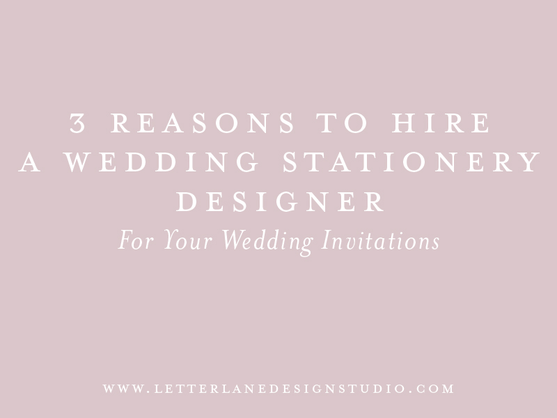 3-Reasons-to-Hire-A-Stationery-Designer-Blog-Post-Image.jpg