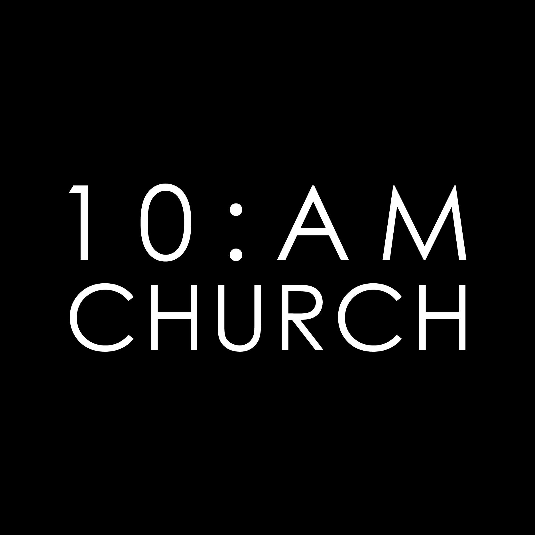10am CHURCH