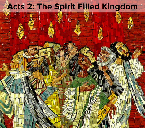 Acts 2_ The Spirit Filled Kingdom.png