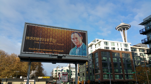 Thailand's King Bhumibol is everywhere. His image is in every home, business and billboard.   He even made it on to a Seattle billboard!
