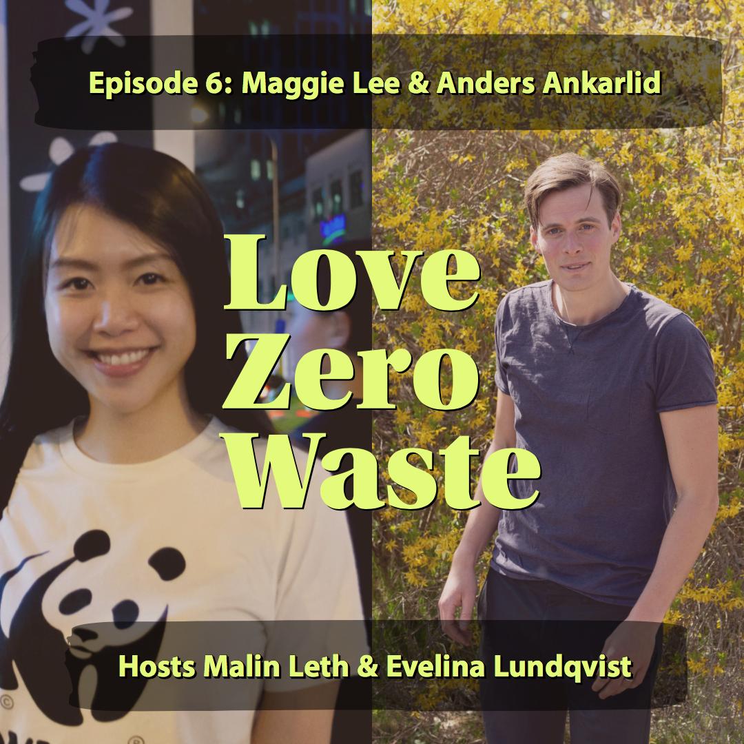 Episode 6 - Love Zero Waste - Maggie Lee & Anders Ankarlid.png