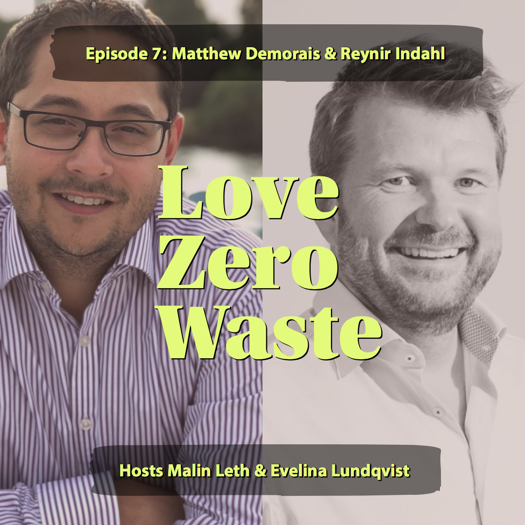 Guests in episode 7 of Love Zero Waste: Reynir Indahl and Matthew Demorais