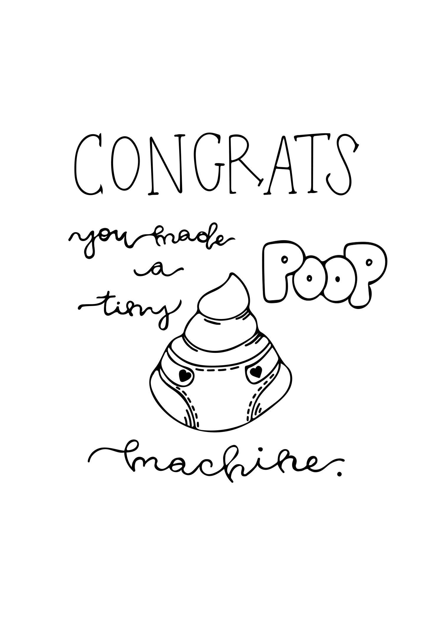 Congrats You Made a Tiny Poop Machine.jpg