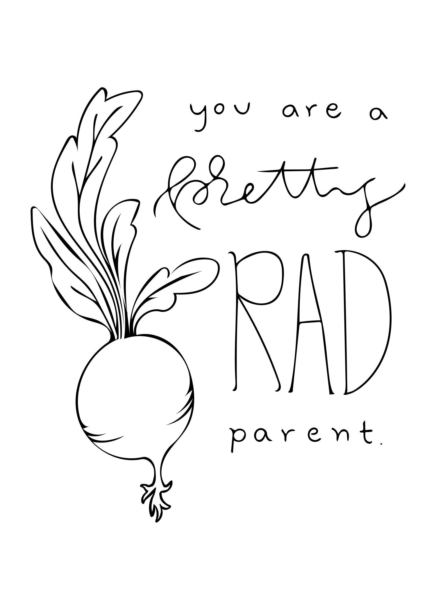 You're a pretty rad parent.jpg