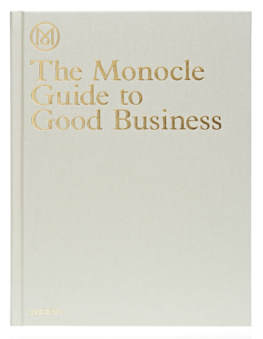 The Monocle Guide to Good Business copyright Gestalten 2016