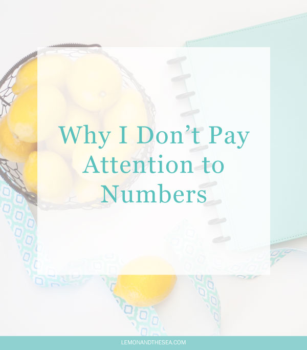 Why I Don't Pay Attention to Numbers | Lemon and the Sea: Focus on your purpose, not on getting more followers.