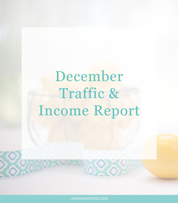 December Traffic + Income Report | Lemon and the Sea:  See my traffic and income for December 2015 (even when I took two weeks off).