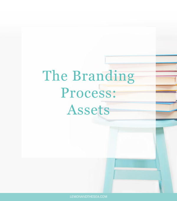 The Branding Process: Assets | Lemon and the Sea: Having consistency in your branding is vital to building your business, which is why the branding process doesn't end after your logo is created and you have some designs in place. It's important that you know how to use all of the brand assets that you've built in a way that will keep building your brand.