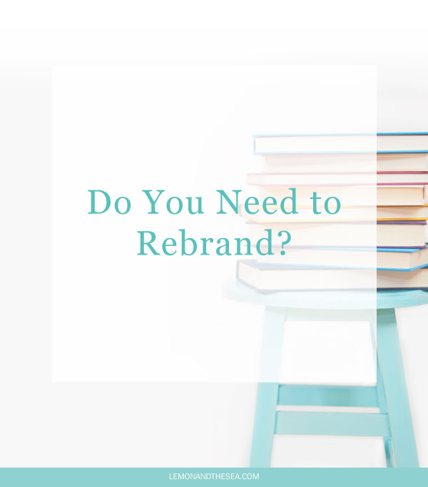 Do You Need to Rebrand? | Lemon and the Sea: