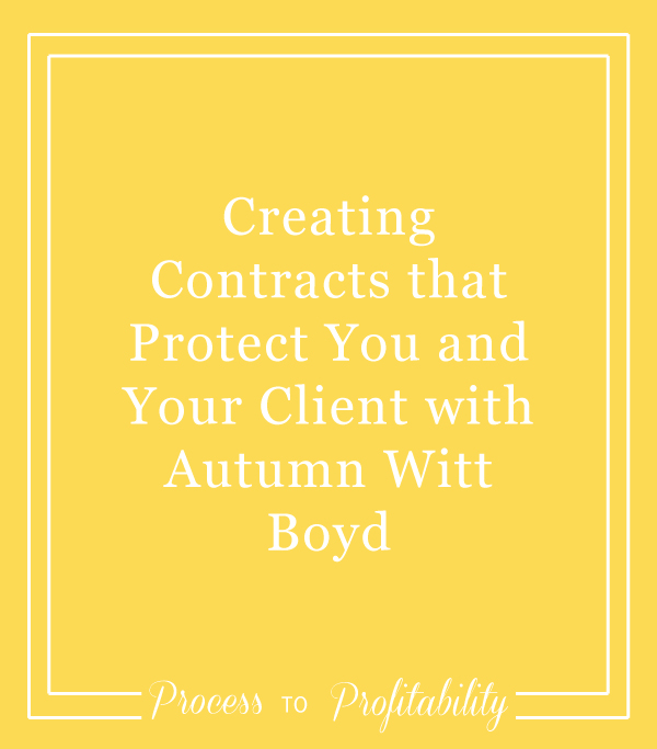 Creating Contracts that Protect Your and Your Client with Autumn Witt Boyd