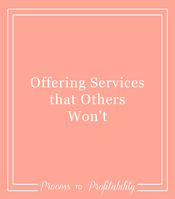 Offering Services that Others Won't