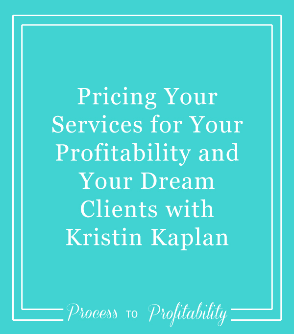 Pricing Your Services for Profitability and Your Dream Clients