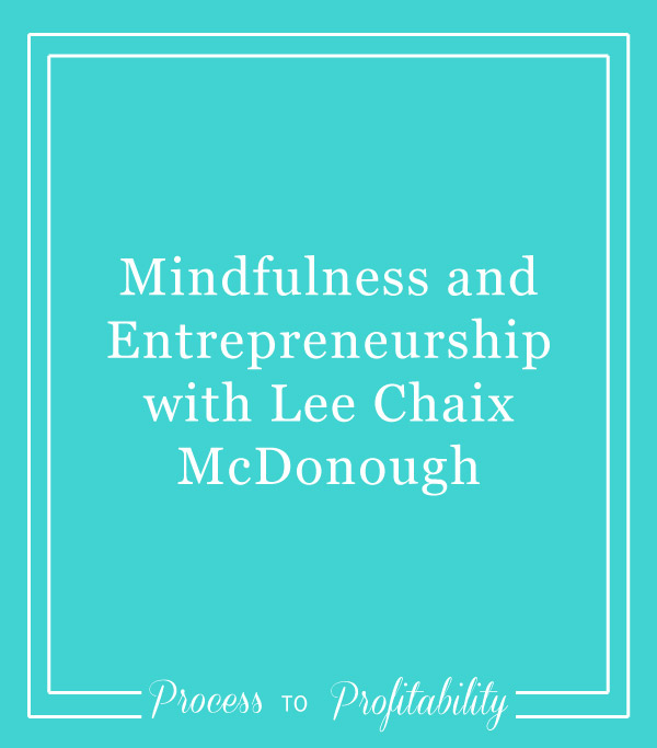 39-Mindfulness-and-Entrepreneurship-with-Lee-Chaix-McDonough.jpg