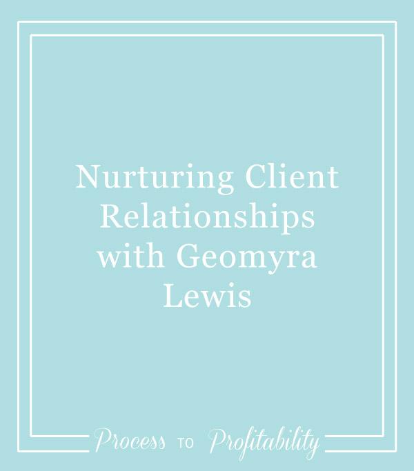 43-Nurturing-Client-Relationships-with-Geomyra-Lewis.jpg