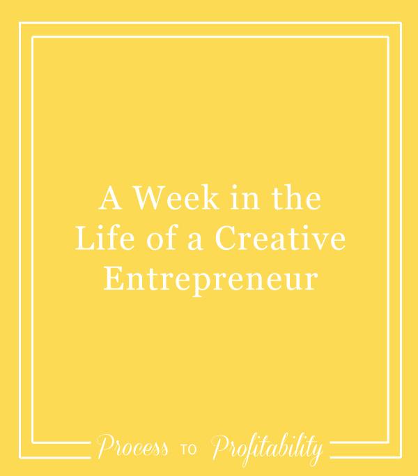 52-A-Week-in-the-Life-of-a-Creative-Entrepreneur.jpg