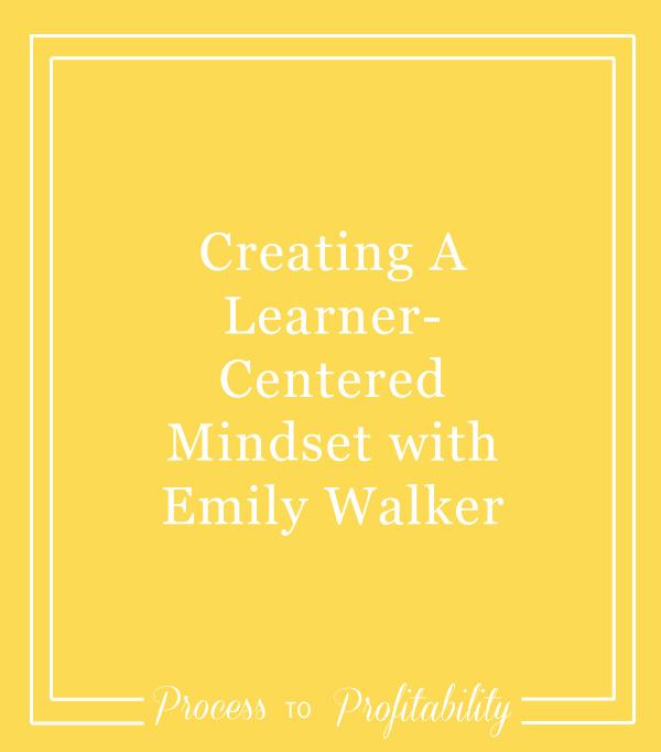 57-Creating-A-Learner-Centered-Mindset-with-Emily-Walker.jpg
