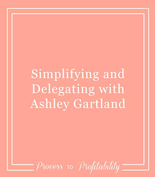 61-Simplifying-and-Delegating-with-Ashley-Gartland.jpg