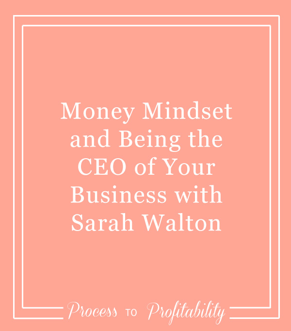 71-Money-Mindset-and-Being-the-CEO-of-Your-Business-with-Sarah-Walton.jpg